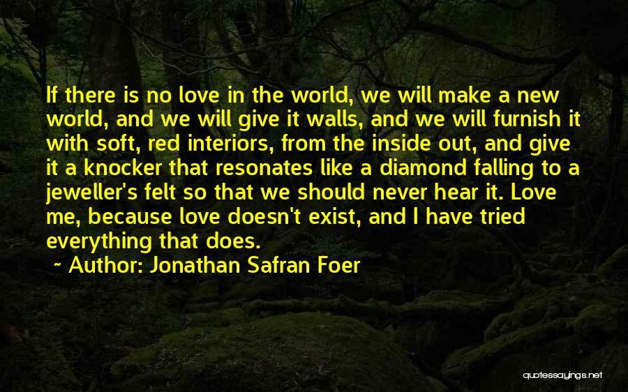 Interiors Quotes By Jonathan Safran Foer