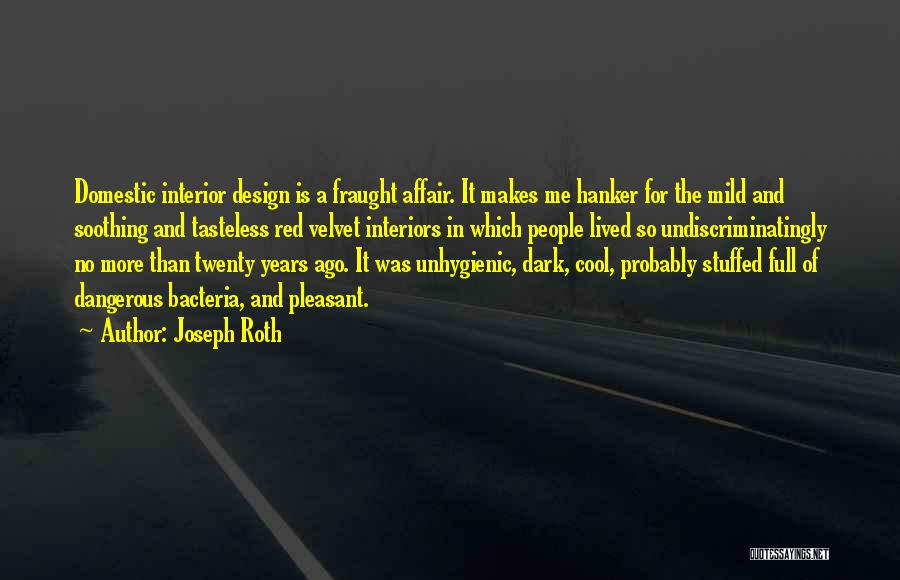 Interiors Quotes By Joseph Roth