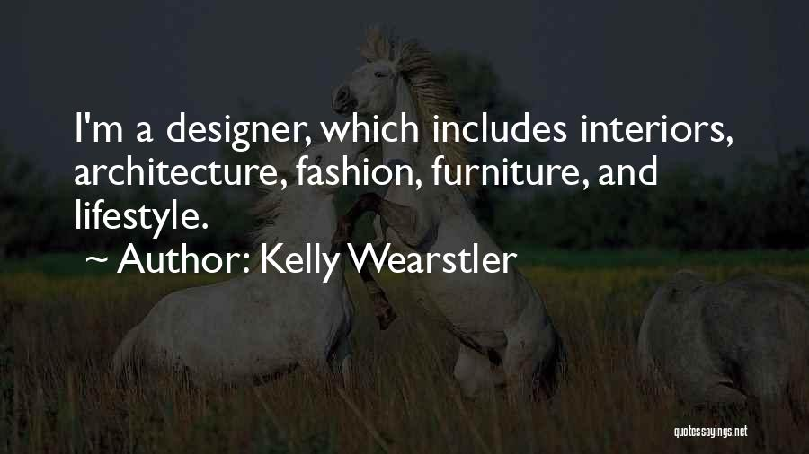 Interiors Quotes By Kelly Wearstler