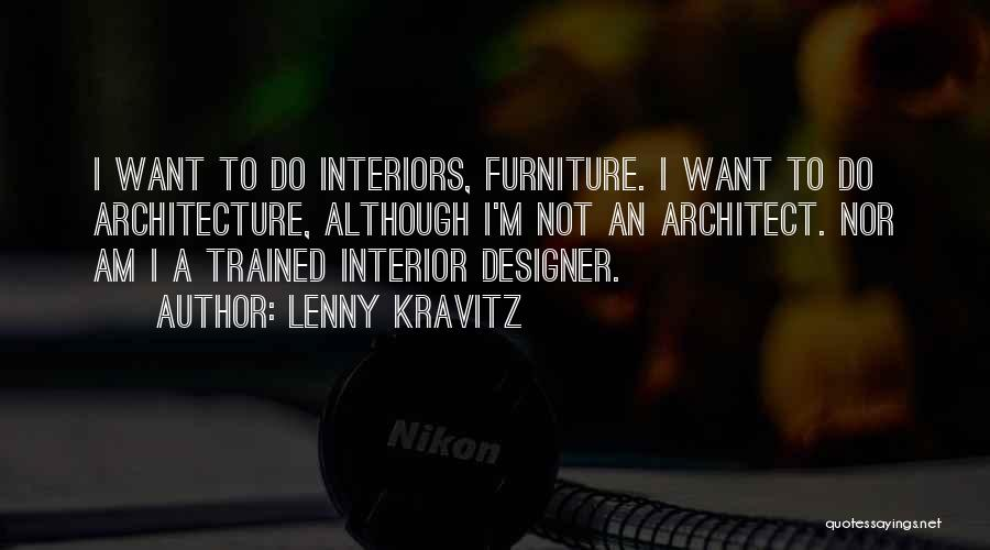 Interiors Quotes By Lenny Kravitz