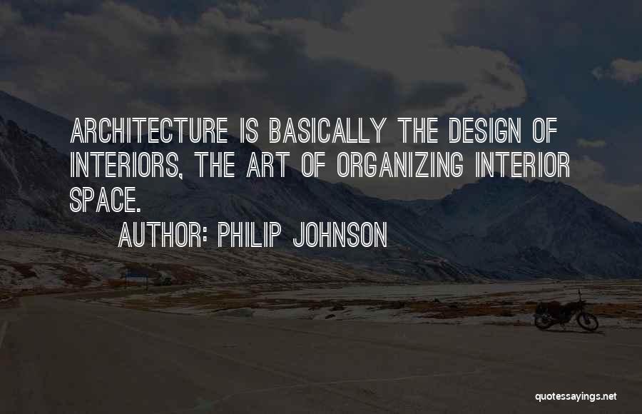 Interiors Quotes By Philip Johnson