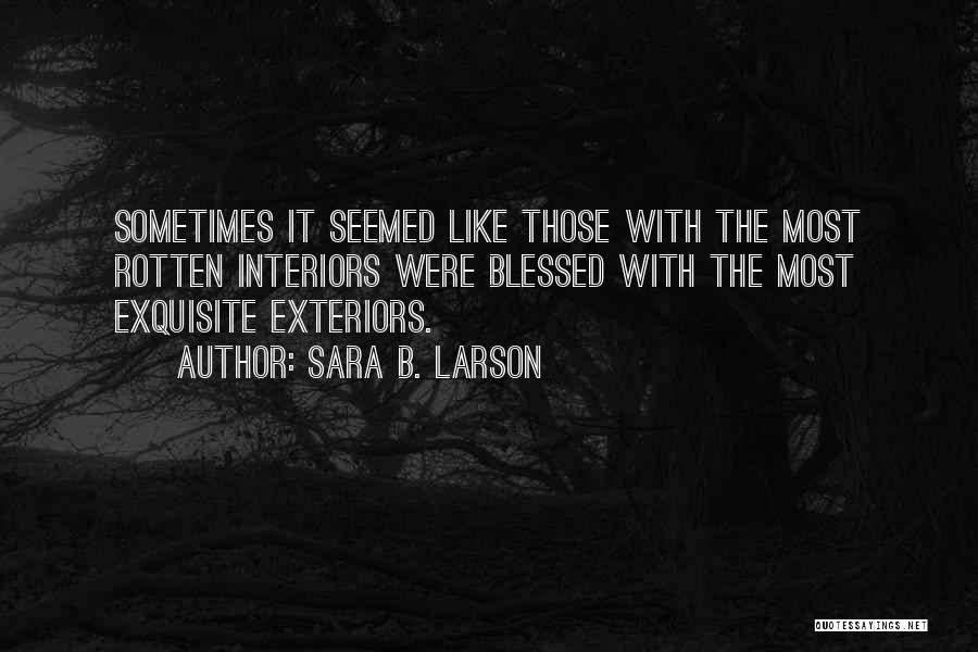 Interiors Quotes By Sara B. Larson