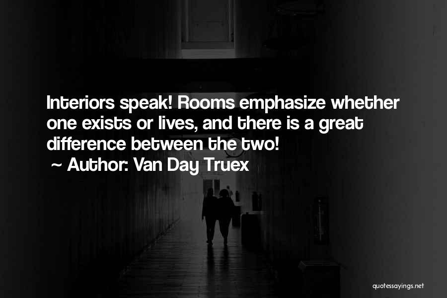 Interiors Quotes By Van Day Truex