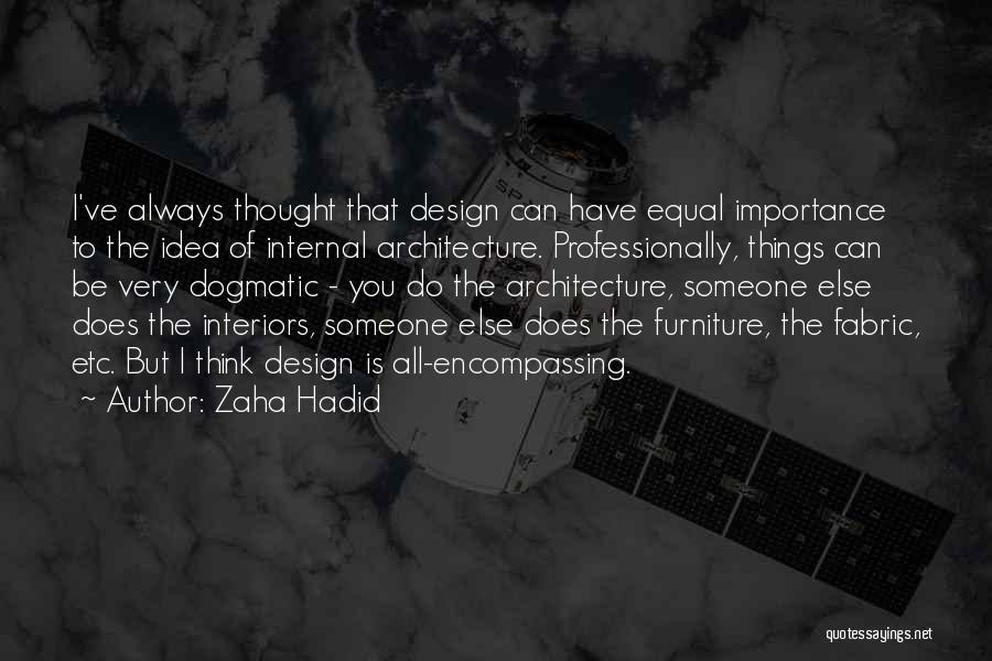 Interiors Quotes By Zaha Hadid
