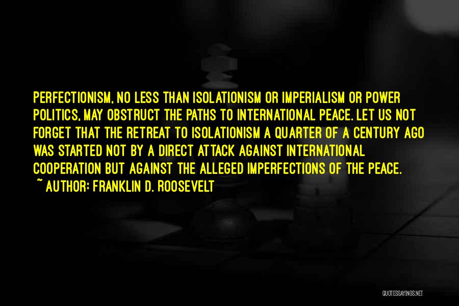 International Cooperation Quotes By Franklin D. Roosevelt