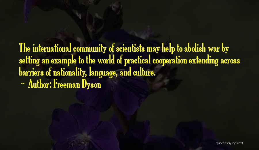 International Cooperation Quotes By Freeman Dyson