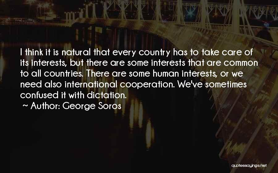 International Cooperation Quotes By George Soros