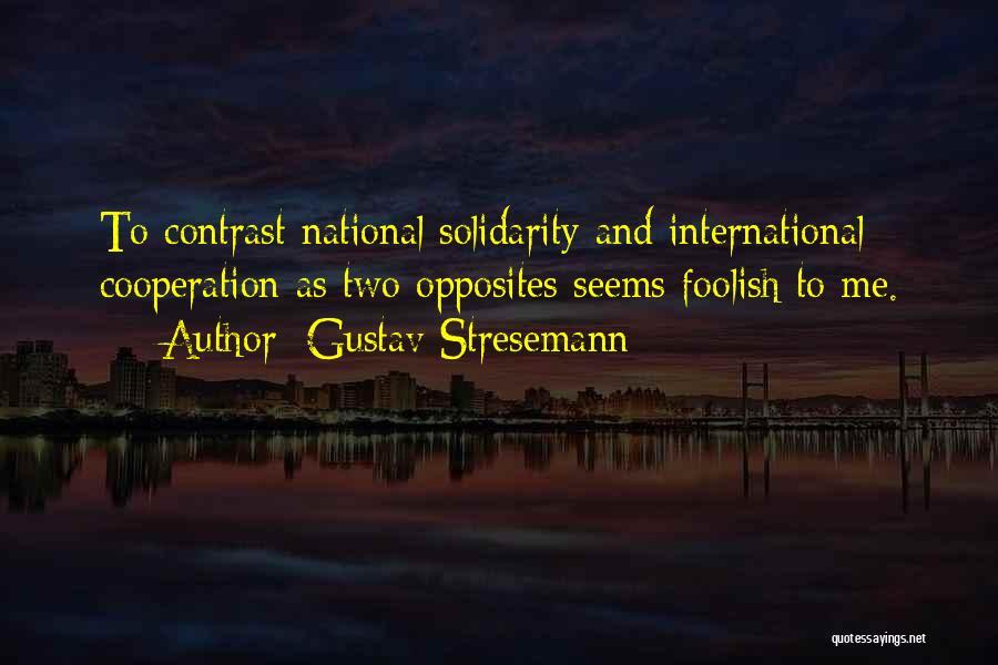 International Cooperation Quotes By Gustav Stresemann