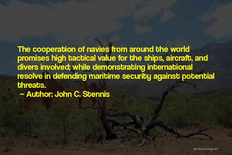 International Cooperation Quotes By John C. Stennis