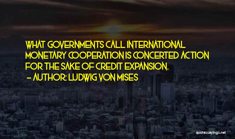 International Cooperation Quotes By Ludwig Von Mises