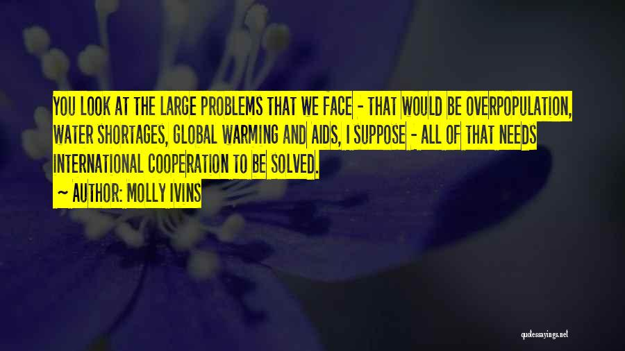 International Cooperation Quotes By Molly Ivins