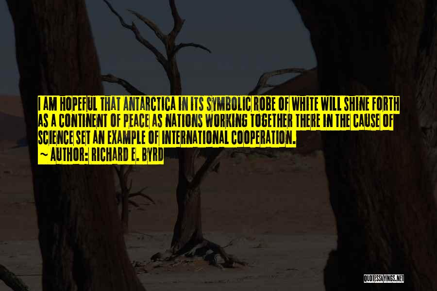 International Cooperation Quotes By Richard E. Byrd