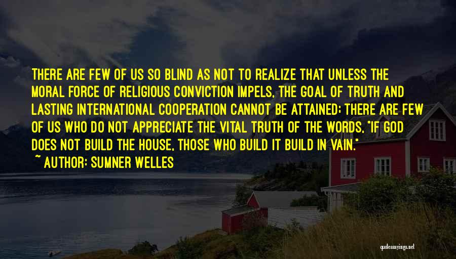 International Cooperation Quotes By Sumner Welles