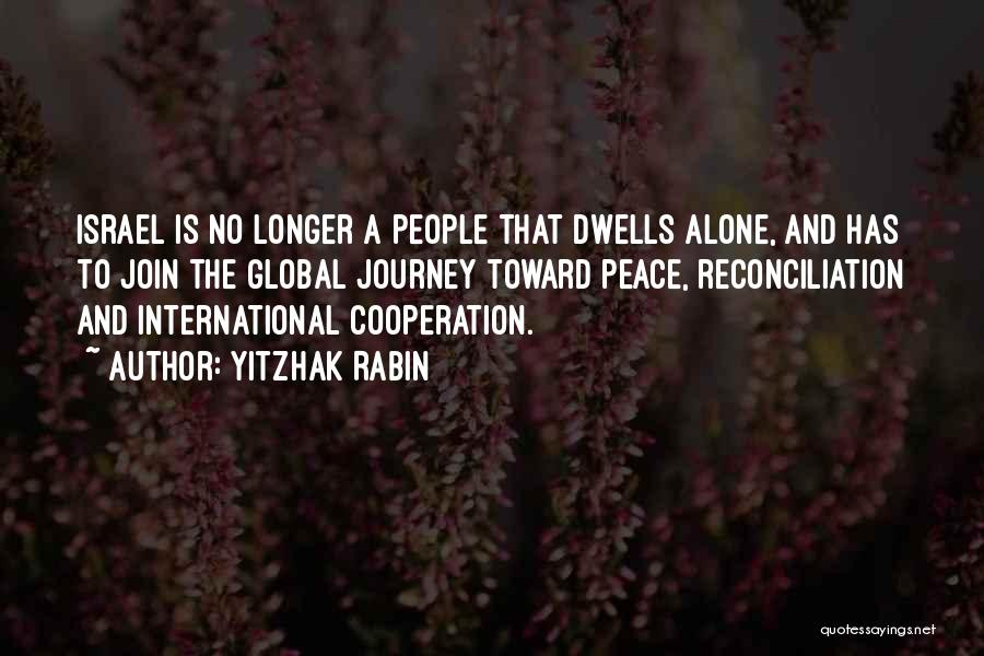International Cooperation Quotes By Yitzhak Rabin