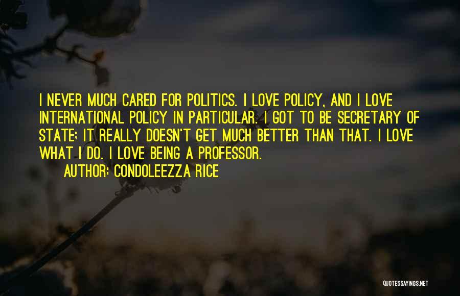 International Love Quotes By Condoleezza Rice