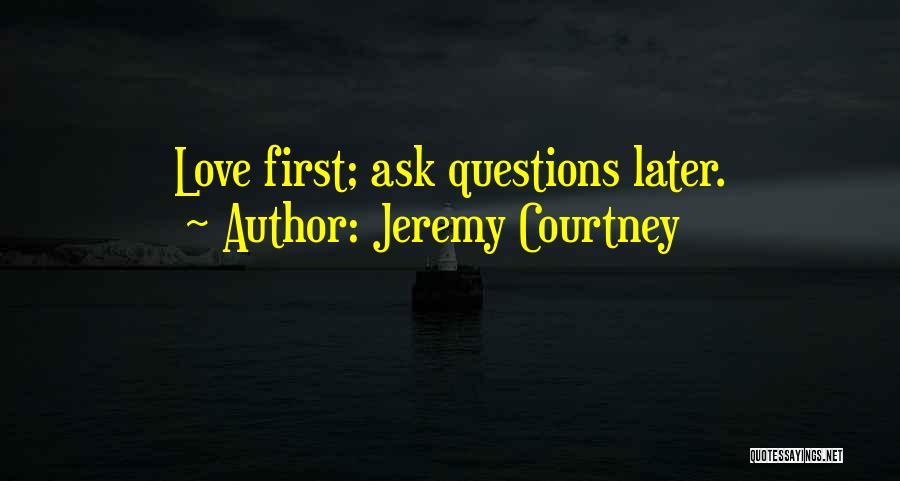 International Love Quotes By Jeremy Courtney