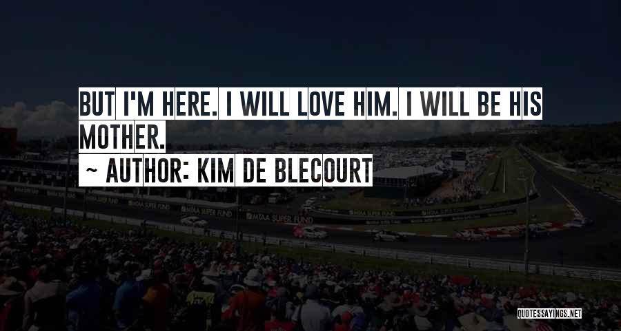 International Love Quotes By Kim De Blecourt