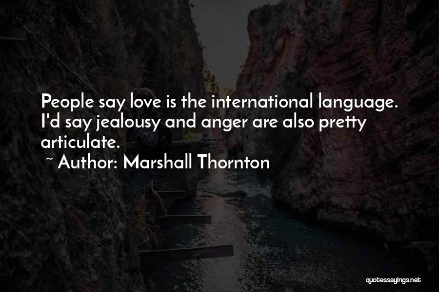 International Love Quotes By Marshall Thornton