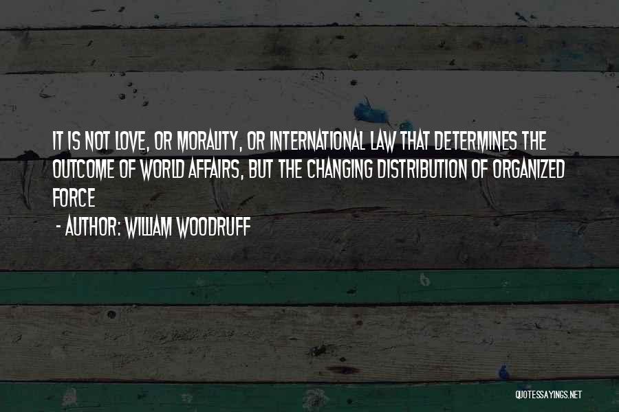 International Love Quotes By William Woodruff