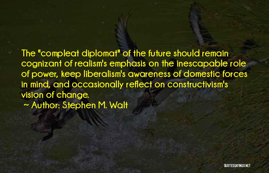 International Relations Liberalism Quotes By Stephen M. Walt