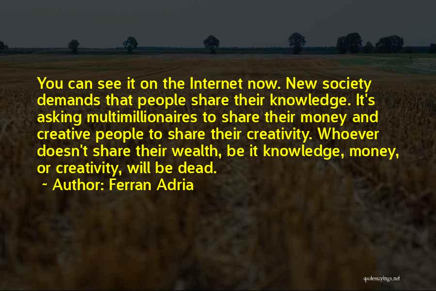 Internet And Knowledge Quotes By Ferran Adria