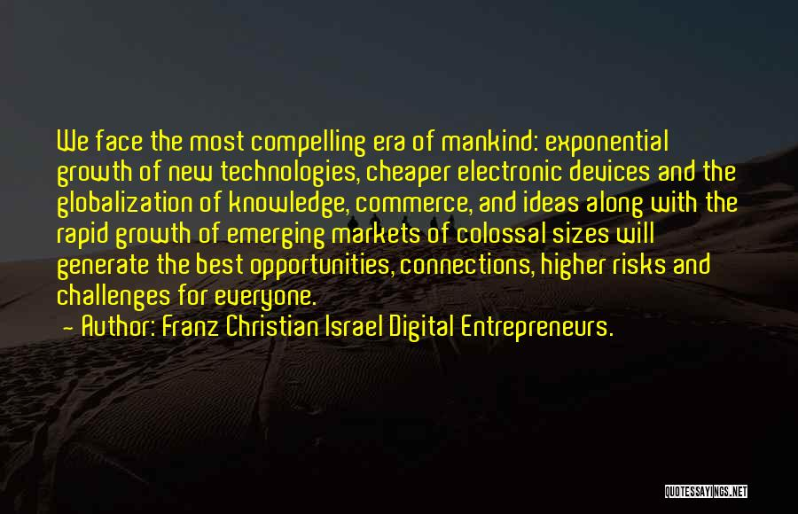 Internet And Knowledge Quotes By Franz Christian Israel Digital Entrepreneurs.
