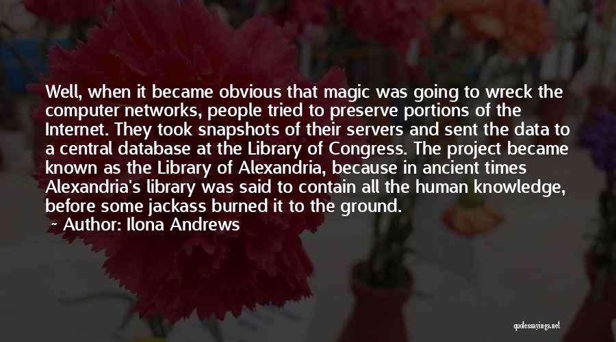 Internet And Knowledge Quotes By Ilona Andrews