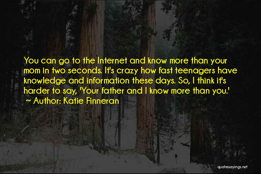 Internet And Knowledge Quotes By Katie Finneran