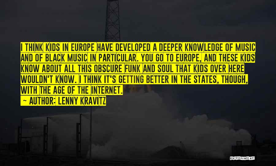 Internet And Knowledge Quotes By Lenny Kravitz
