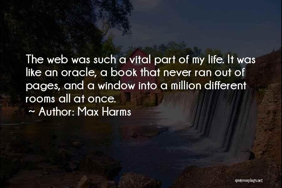Internet And Knowledge Quotes By Max Harms