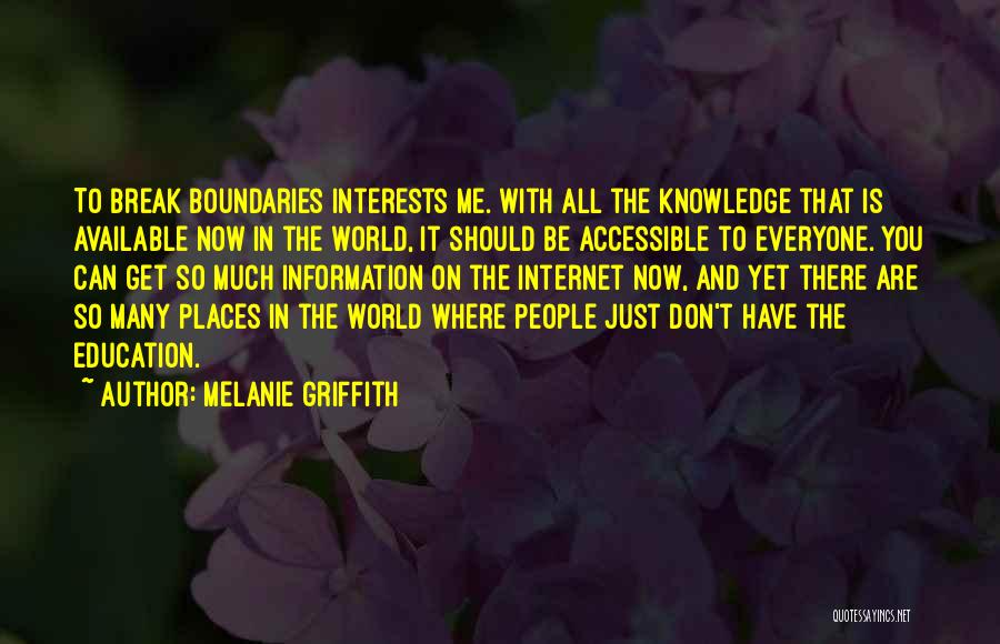 Internet And Knowledge Quotes By Melanie Griffith