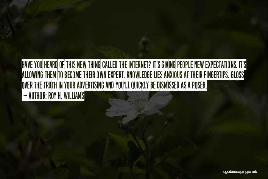 Internet And Knowledge Quotes By Roy H. Williams