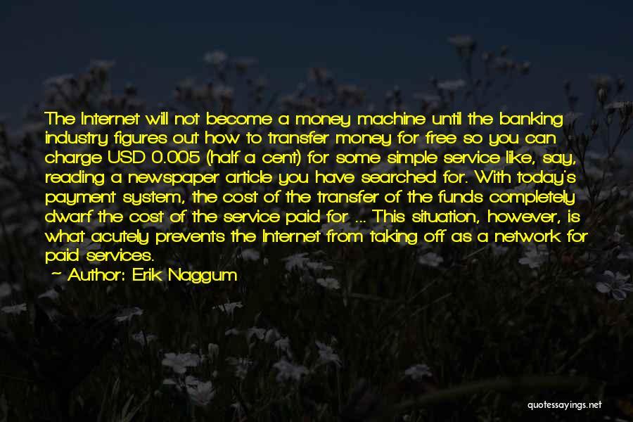 Internet Banking Quotes By Erik Naggum