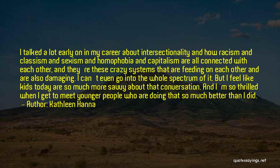 Intersectionality Quotes By Kathleen Hanna