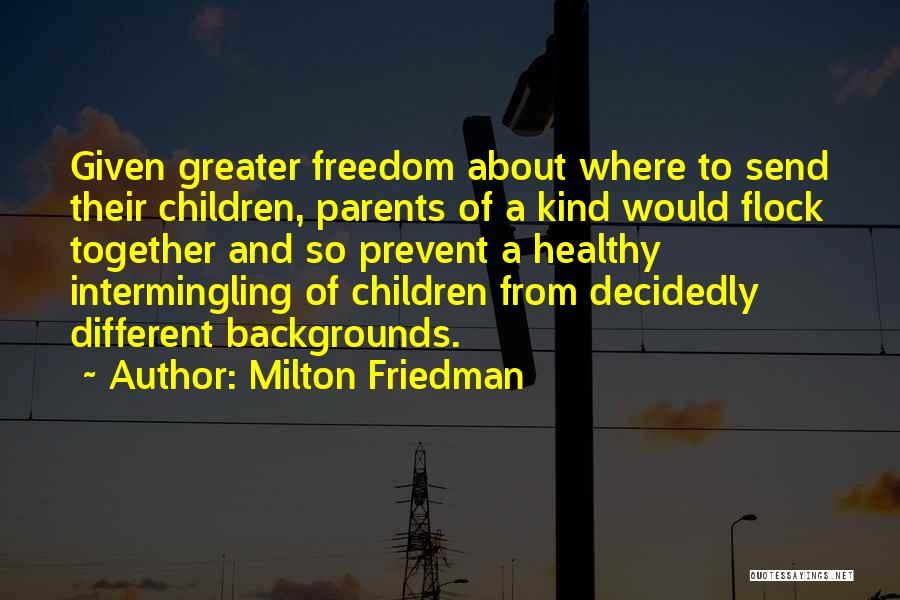 Intersectionality Quotes By Milton Friedman