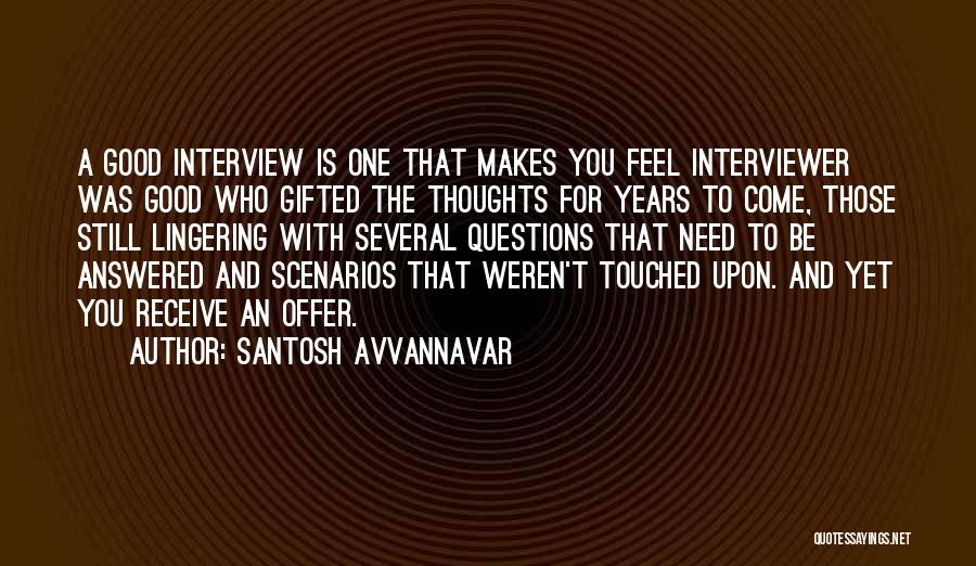 Interview Questions Quotes By Santosh Avvannavar