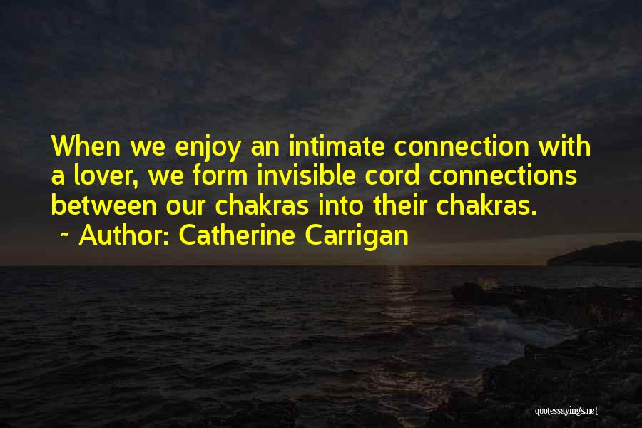 Intimate Connections Quotes By Catherine Carrigan