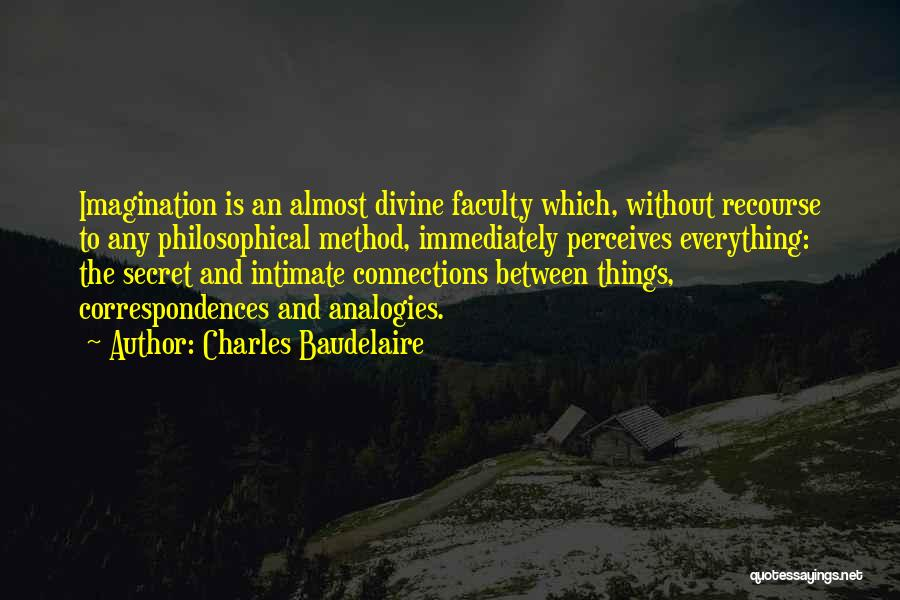 Intimate Connections Quotes By Charles Baudelaire