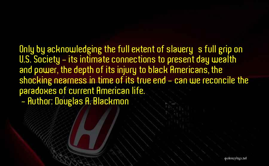 Intimate Connections Quotes By Douglas A. Blackmon
