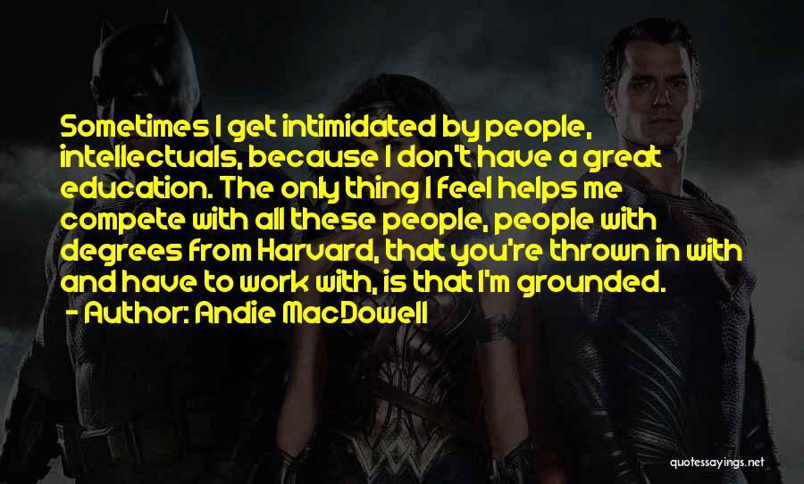 Intimidated By You Quotes By Andie MacDowell