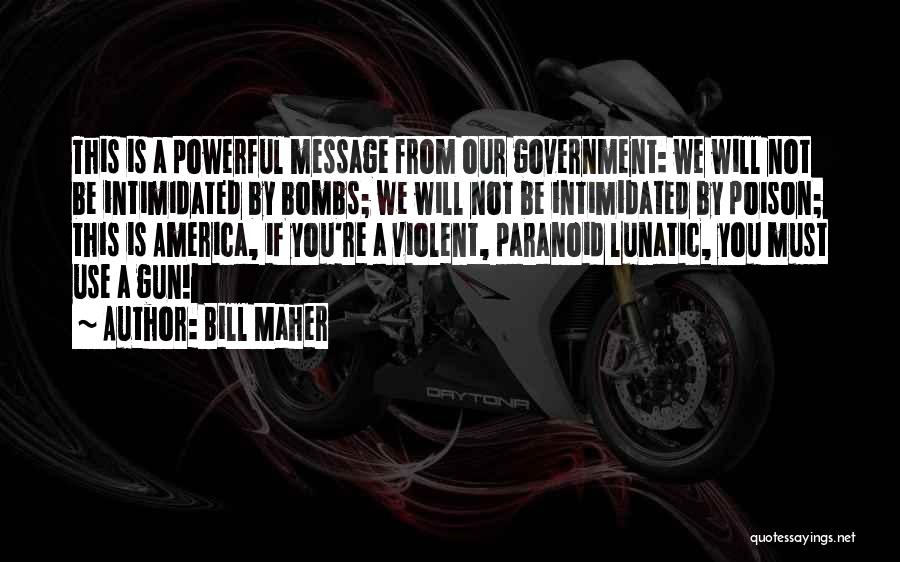 Intimidated By You Quotes By Bill Maher