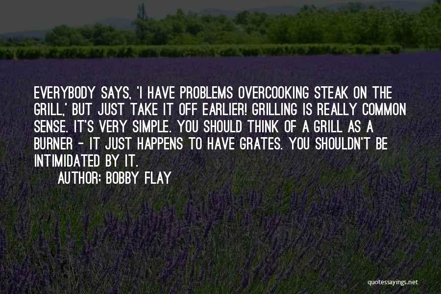 Intimidated By You Quotes By Bobby Flay