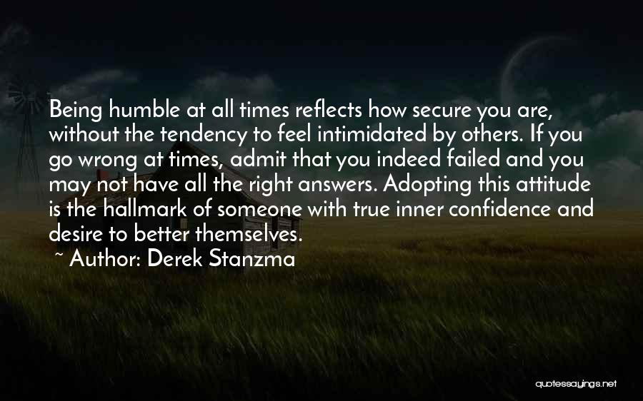 Intimidated By You Quotes By Derek Stanzma