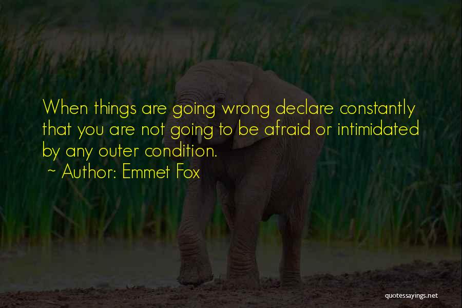 Intimidated By You Quotes By Emmet Fox