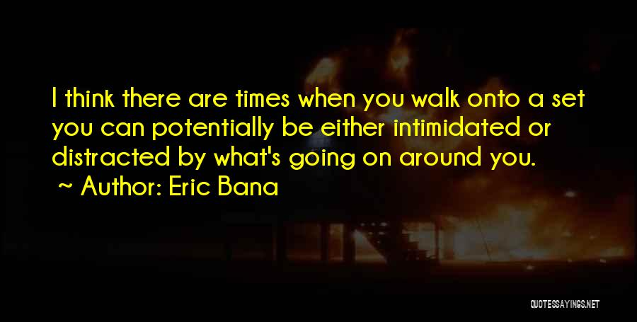 Intimidated By You Quotes By Eric Bana