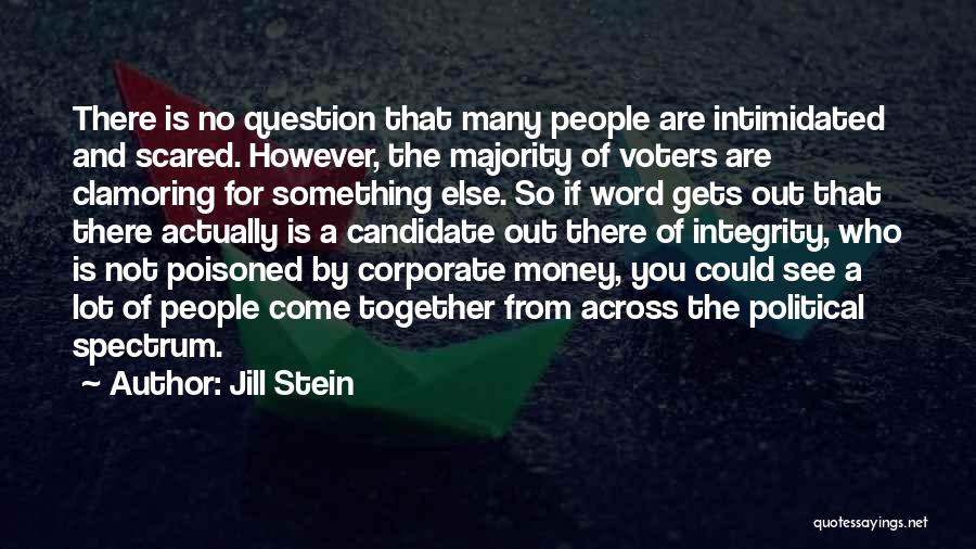 Intimidated By You Quotes By Jill Stein