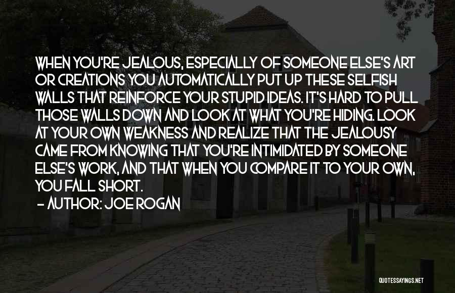 Intimidated By You Quotes By Joe Rogan