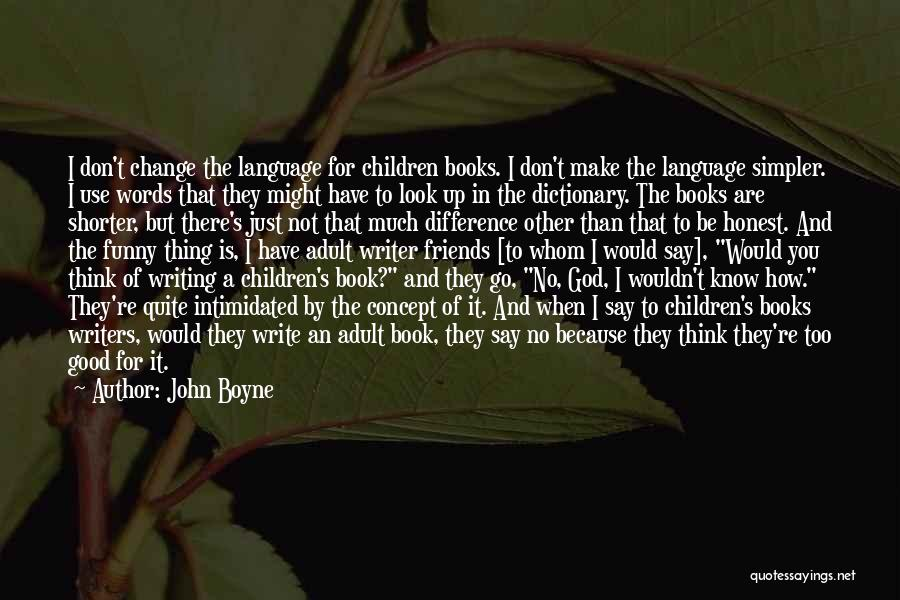 Intimidated By You Quotes By John Boyne