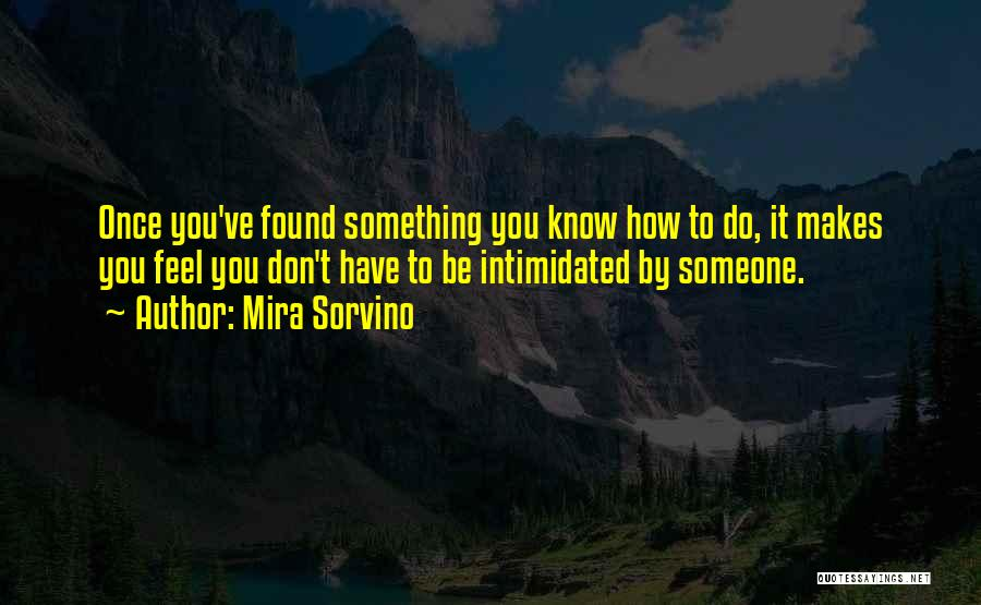 Intimidated By You Quotes By Mira Sorvino