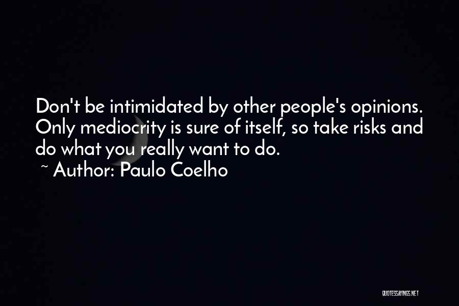 Intimidated By You Quotes By Paulo Coelho